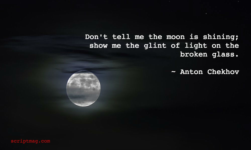 Don't tell me the moon is shining. Chekov
